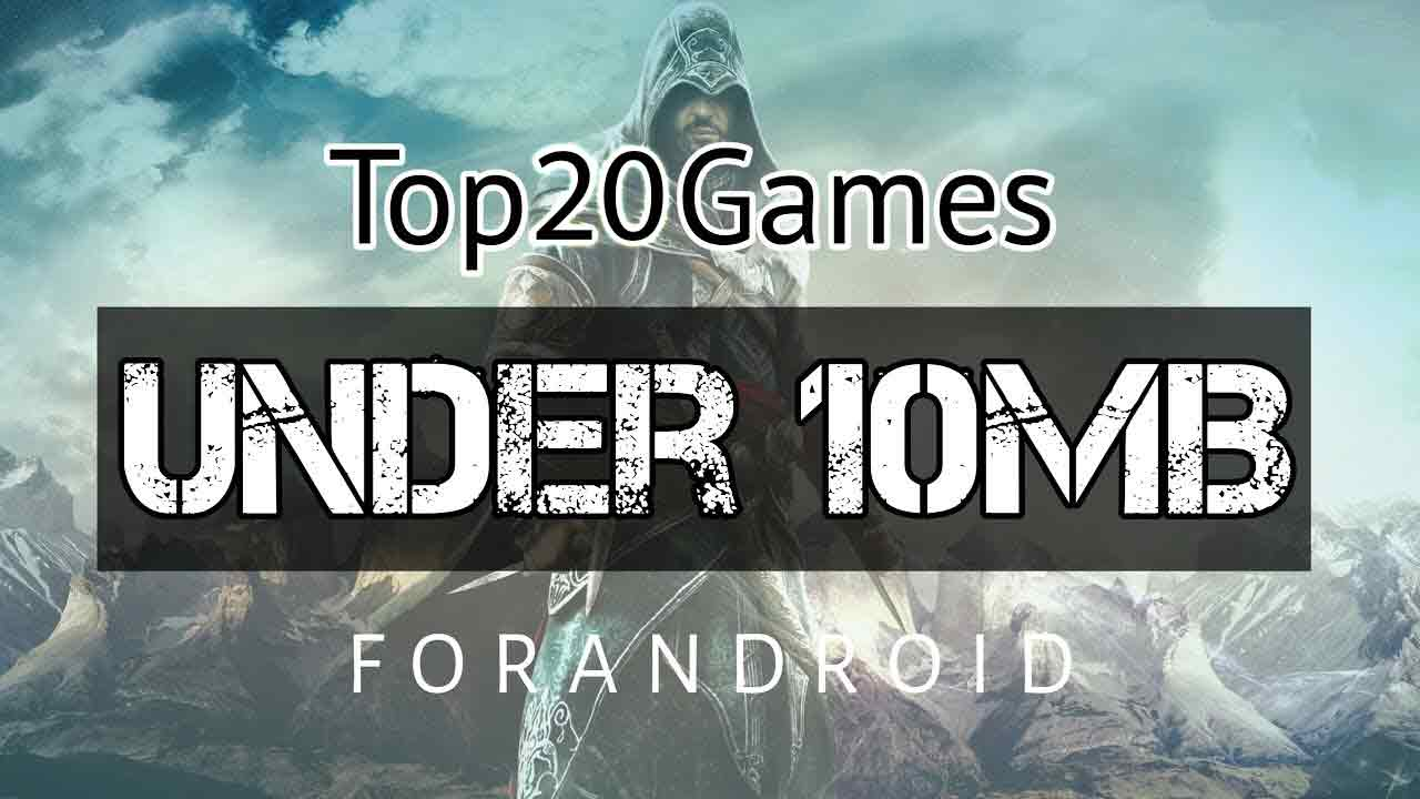 20 Best 10 Mb games for android users. Also games in 10 for all the smartphone users around the world