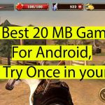 20 Best 20 mb games for andorid users.