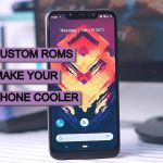best custom roms for android to make your smartphone cooler